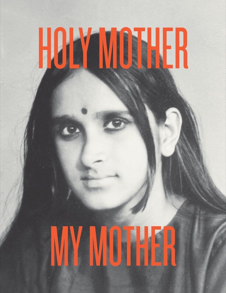 A black-and-white photo of a young Indian woman with long hair wearing a bindi, overlaid with red text, 'Holy Mother My Mother'.