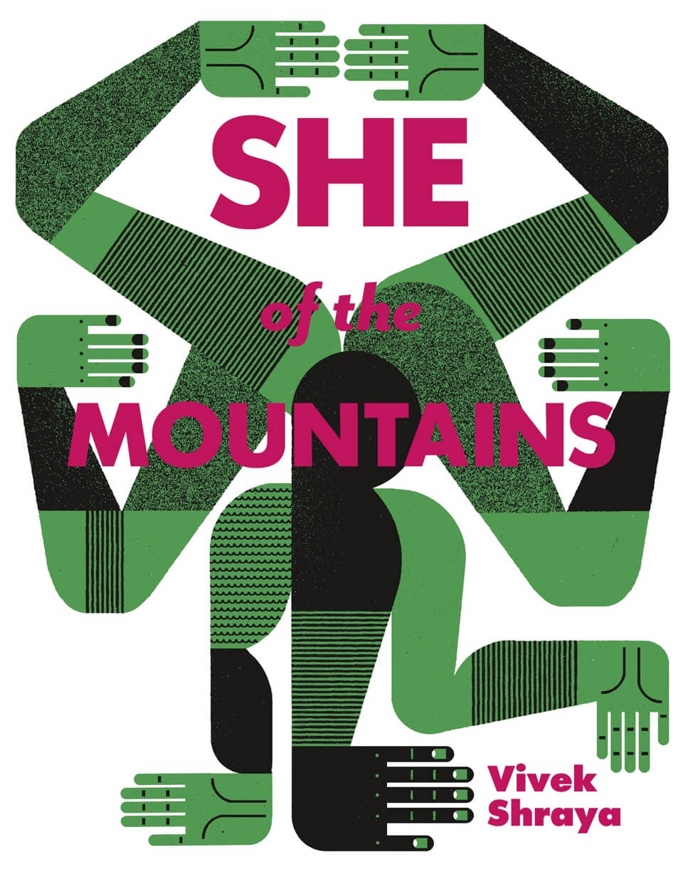 An illustration of seven stylized arms in green and black on a white background, radiating from the centre of the image, overlaid with fuschia text, 'She of the Mountains. Vivek Shraya.'